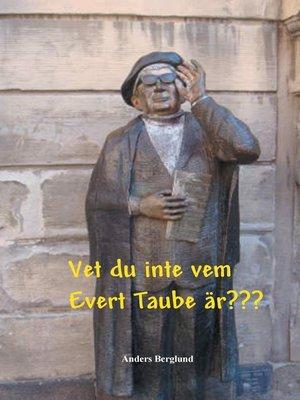 cover image of Vet du inte vem Evert Taube är???
