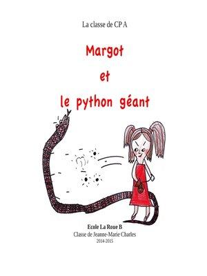 cover image of Margot et le python géant