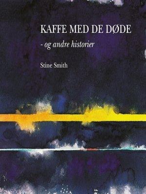 cover image of Kaffe med de døde--og andre historier