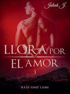 cover image of Llora por el amor 3