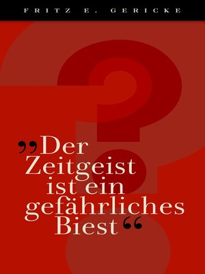"""cover image of """"Der Zeitgeist ist ein gefährliches Biest"""""""