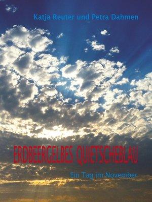 cover image of Erdbeergelbes Quietscheblau