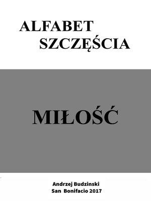 cover image of Alfabet szczescia. Milosc
