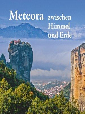 cover image of Meteora--zwischen Himmel und Erde