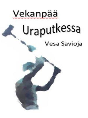 cover image of Vekanpää Uraputkessa