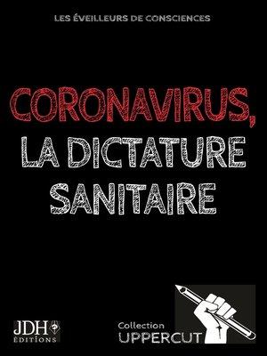 cover image of Coronavirus, la dictature sanitaire