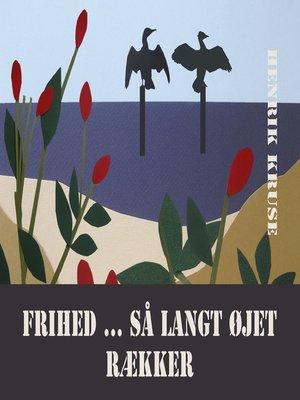cover image of Frihed ... så langt øjet rækker