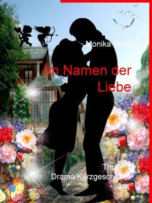 cover image of Im Namen der Liebe
