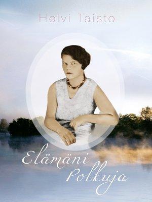 cover image of Elämäni Polkuja