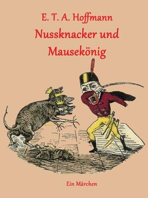 cover image of Nussknacker und Mausekönig