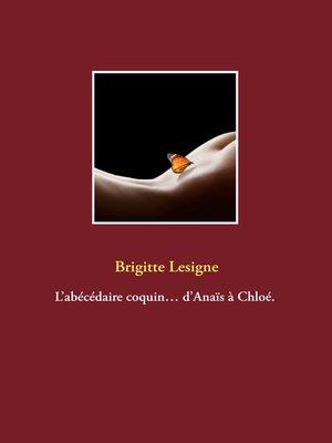 cover image of L'abécédaire coquin... d'Anaïs à Chloé.