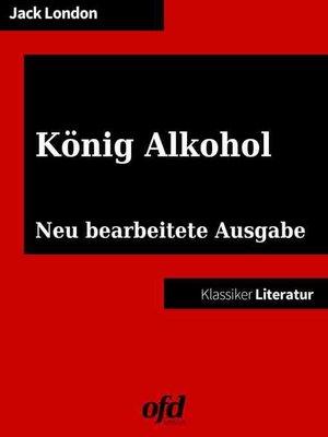 cover image of König Alkohol--Erinnerungen eines Trinkers