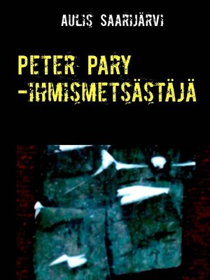 cover image of Peter Pary -ihmismetsästäjä