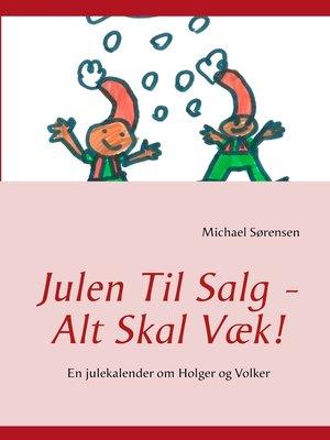 cover image of Julen Til Salg--Alt Skal Væk!