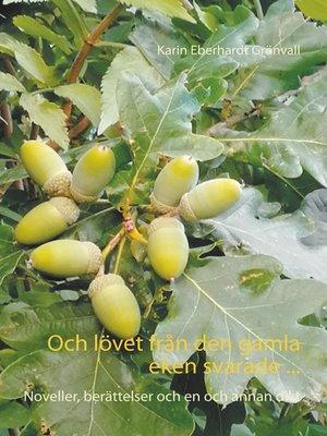 cover image of Och lövet från den gamla eken svarade ...