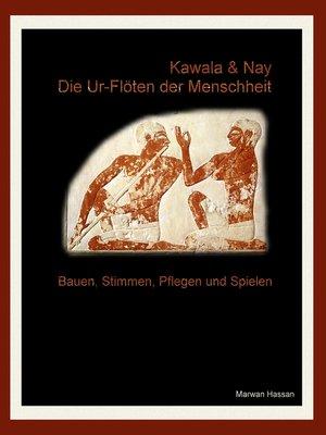 cover image of Kawala & Nay--Die Ur-Flöten der Menschheit