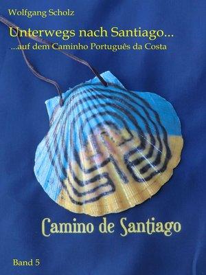 cover image of Unterwegs nach Santiago ...