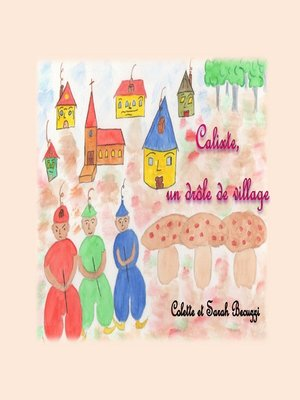 cover image of Calixte, un drôle de village