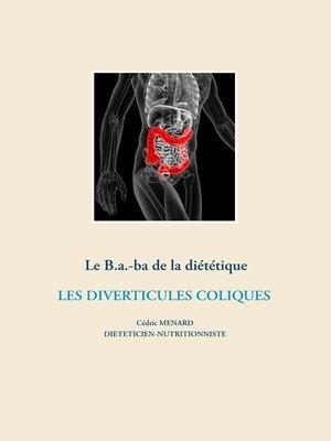 cover image of Le B.a.-ba de la diététique des diverticules coliques