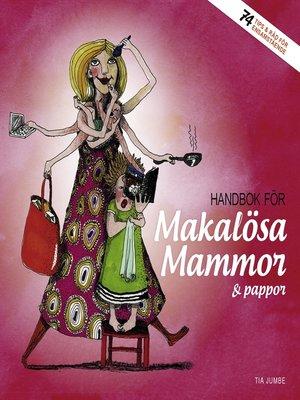 cover image of Handbok för Makalösa Mammor & pappor
