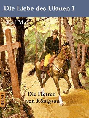 cover image of Die Liebe des Ulanen 1  Die Herren von Königsau