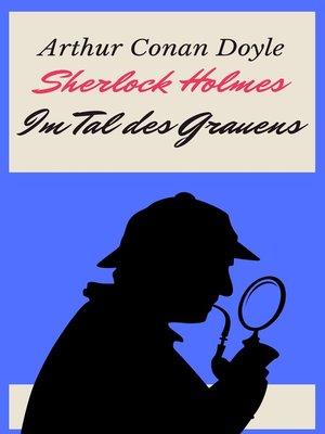 cover image of Sherlock Holmes--Das Tal des Grauens