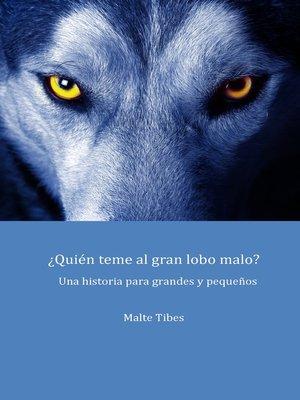 cover image of ¿Quién teme al gran lobo malo?