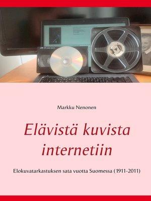 cover image of Elävistä kuvista internetiin