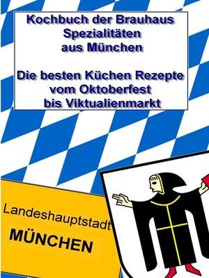 cover image of Kochbuch der Brauhaus Spezialitäten aus München
