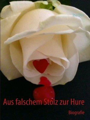 cover image of Aus falschem Stolz zur Hure