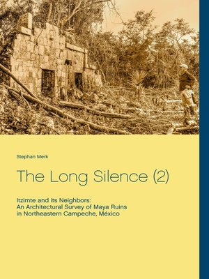 cover image of The Long Silence (2) Itzimte and its Neighbors