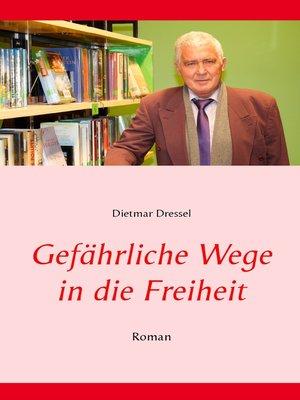 cover image of Gefährliche Wege in die Freiheit