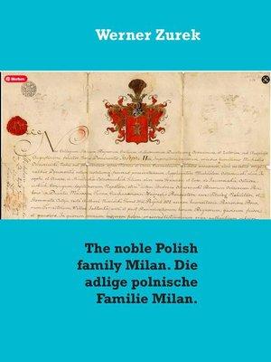 cover image of The noble Polish family Milan. Die adlige polnische Familie Milan.
