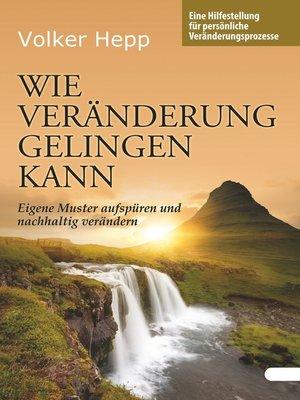 cover image of Wie Veränderung gelingen kann