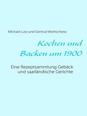 cover image of Kochen und backen um 1900