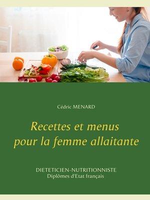 cover image of Recettes et menus pour la femme allaitante