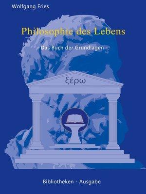 cover image of Philosophie des Lebens--Das Buch der Grundlagen