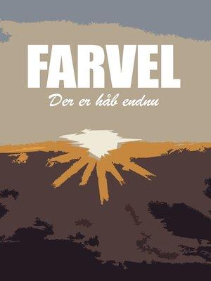 cover image of Farvel--Der er håb endnu