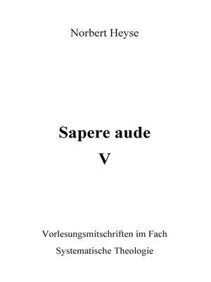 cover image of Sapere aude  V