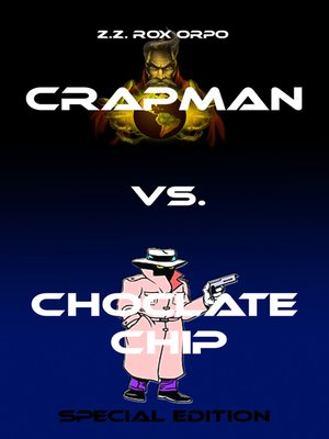 cover image of Crapman vs. Choclate Chip Special Edition