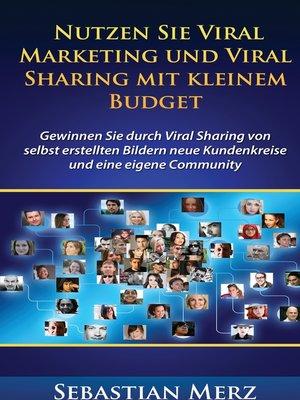 cover image of Nutzen Sie Viral Marketing und Viral Sharing mit kleinem Budget
