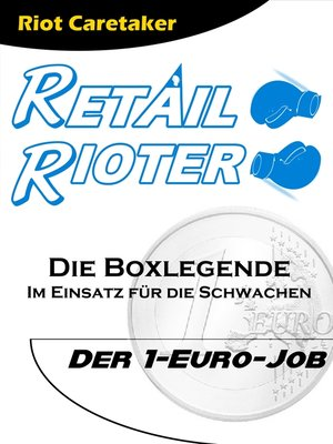 cover image of Retail Rioter--1-Euro-Job
