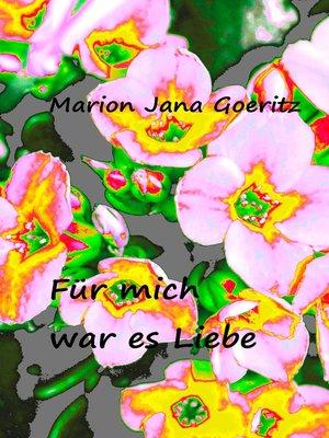 cover image of Für mich war es Liebe
