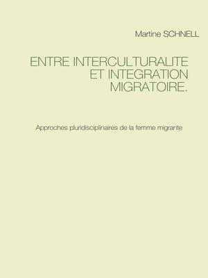 cover image of Entre interculturalité et intégration migratoire.