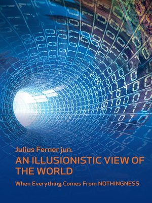cover image of An Illusionistic View of the World