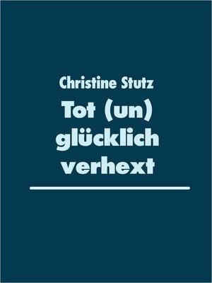 cover image of Tot (un) glücklich verhext