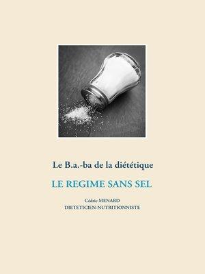 cover image of Le B.a.-ba de la diététique pour le régime sans sel