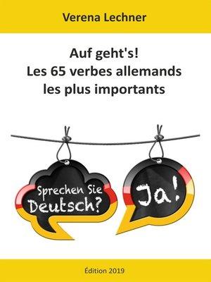cover image of Auf geht's! Les 65 verbes allemands les plus importants