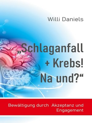 """cover image of """"Schlaganfall + Krebs! Na und?"""""""