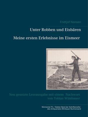 cover image of Unter Robben und Eisbären. Meine ersten Erlebnisse im Eismeer